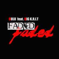 Listen to a new hiphop song Faded Prod. by Big KRIT - Bulu feat. Big KRIT