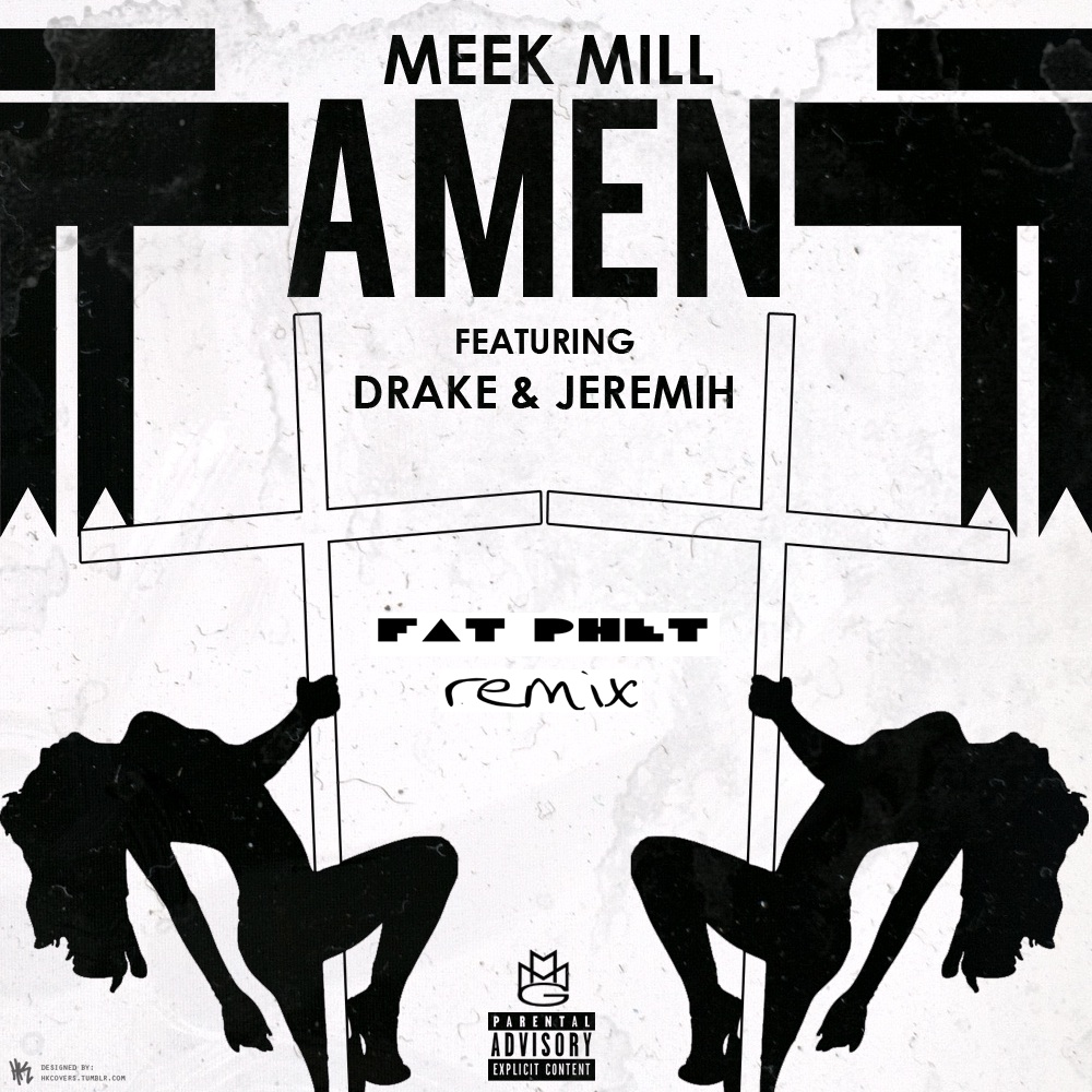 Meek Mill ft. Drake - Amen (Fat Phet Remix)