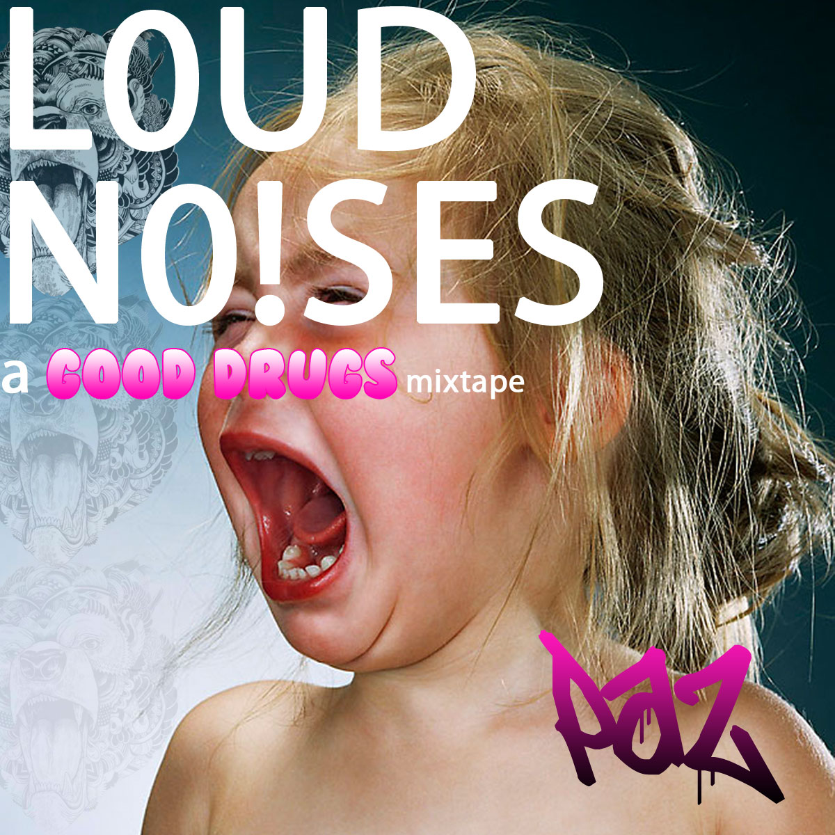 Mashup Monday: Paz   Loud Noises (a Good Drugs mashtape)