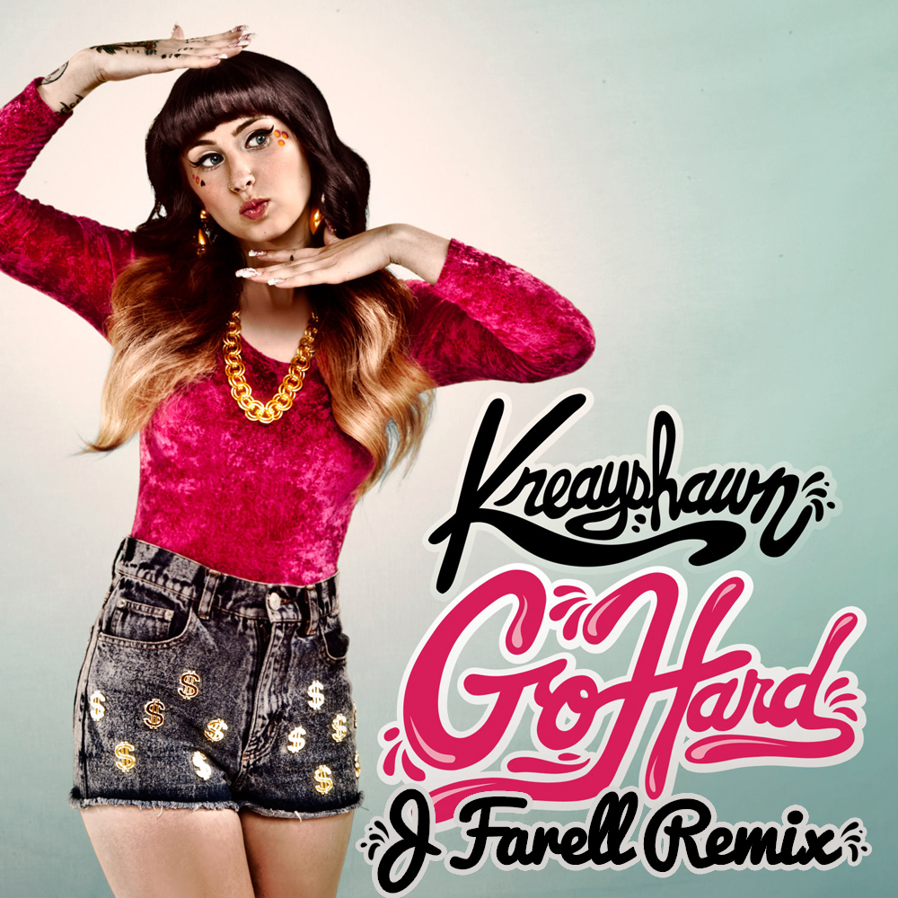 Kreayshawn - Go Hard (J Farell Remix) (Dirty)