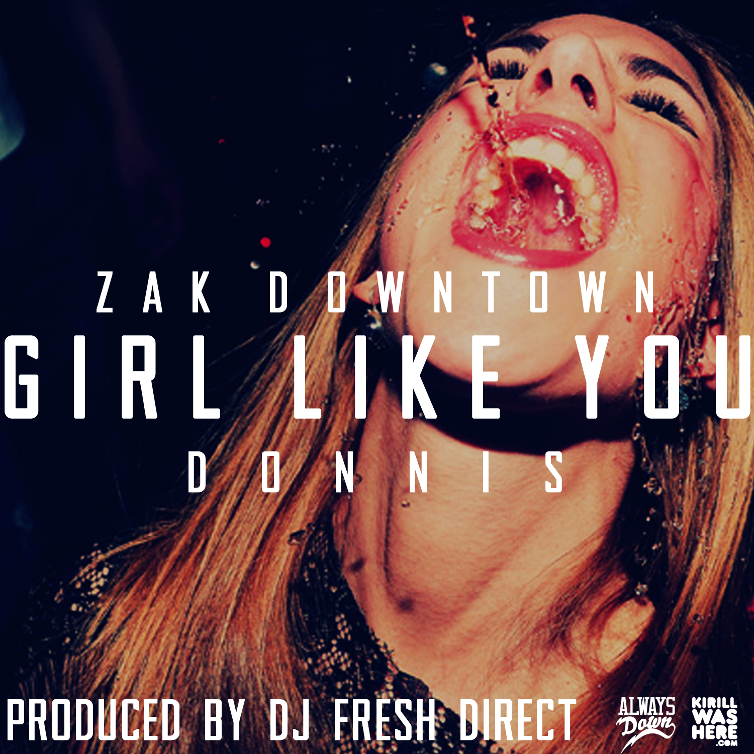 Zak Downtown - Girl Like You ft Donnis (prod. DJ Fresh Direct)
