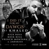 DJ Khaled feat. Rick Ross, Meek Mill, French Montana & Jadakiss - I Did It For My Dawgs