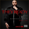They Ready (Feat. J. Cole, Big K.R.I.T., & Kendrick Lamar) - DJ Khaled