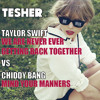 Mind Your Manners vs. We Are Never Ever Getting Back Together (Taylor Swift x Chiddy Bang x Tesher)