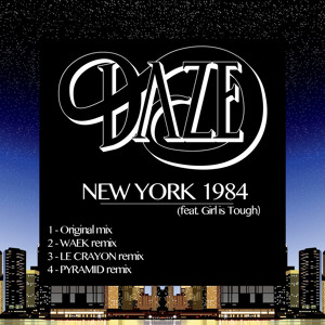 New York 1984 (Le Crayon Remix) by Daze (ft. Girl is Tough)