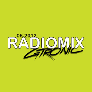2012.08.20 - GTRONIC - RADIO MIX (AUGUST 2012) Artworks-000028784205-3u2plu-crop