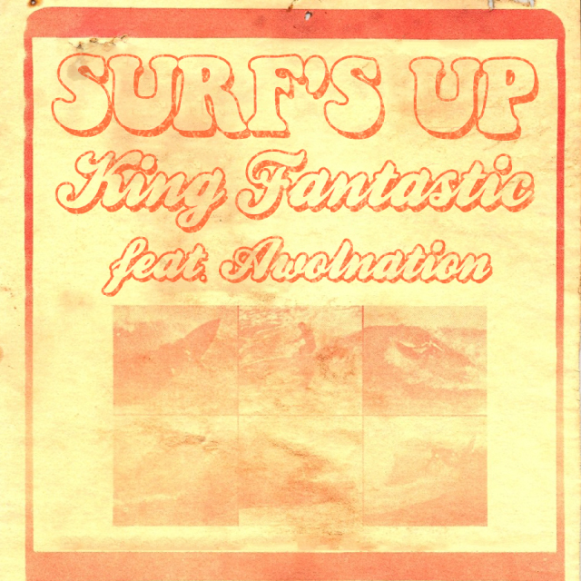 King Fantastic feat. Awolnation - Surf's Up