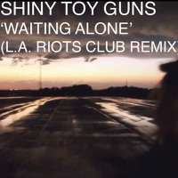 Listen to a new electro song Waiting Alone (LA Riots Club Remix) - Shiny Toy Guns