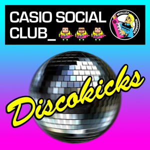 Discokicks by Casio Social Club