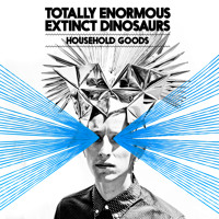 Totally Enormous Extinct Dinosaurs Household Goods (Zeds Dead Remix) Artwork