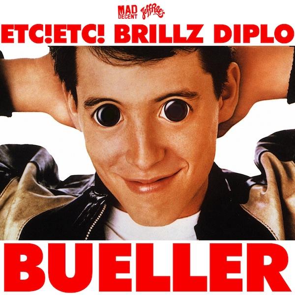 ETC!ETC! & Brillz & Diplo - Bueller feat. Chuck Inglish