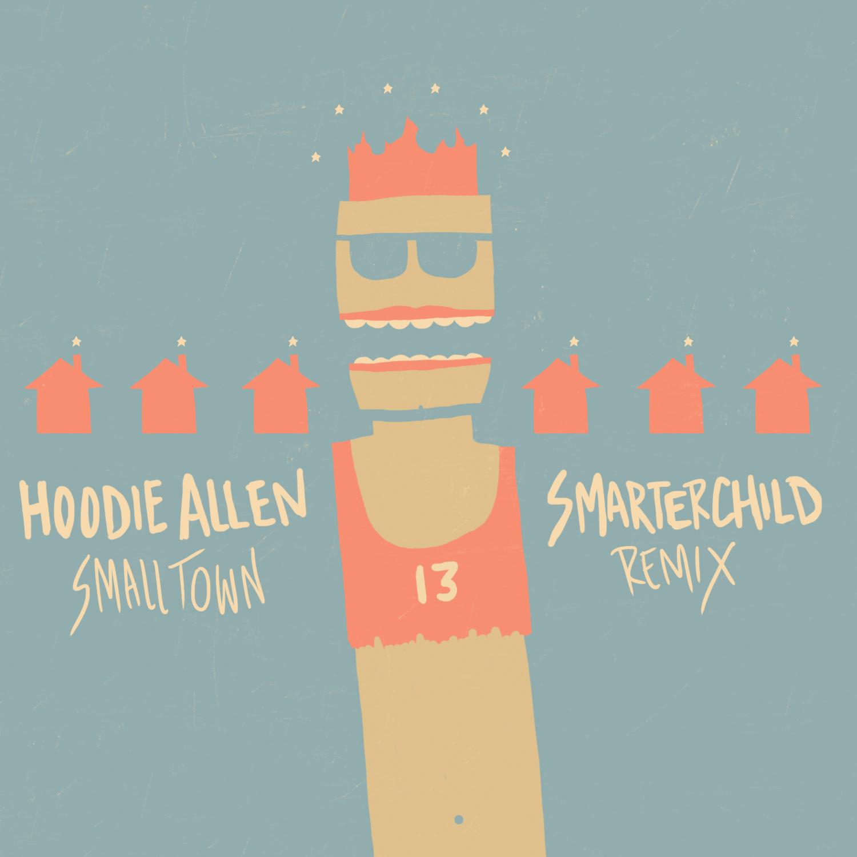 Hoodie Allen - Small Town (SmarterChild Remix)