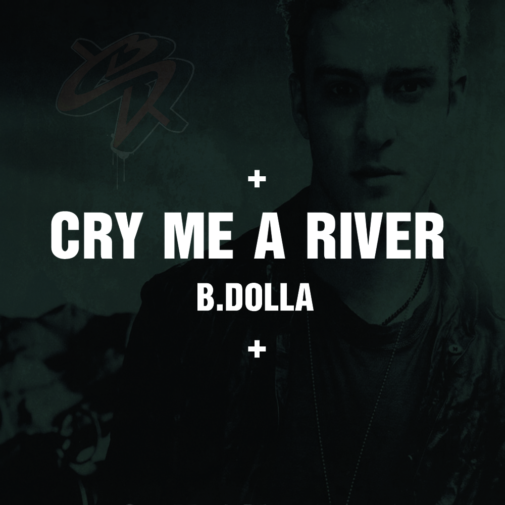 Justin Timberlake - Cry Me a River (B.Dolla TRAP Bootleg)
