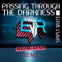 Listen to a new remix song Passing Through The Darkness (Electric Joy Ride Remix) - Simply White