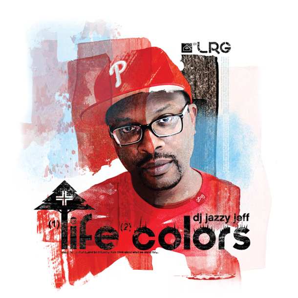 New Mixtape from DJ Jazzy Jeff - Life Colors