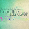 Good Time (Owl City feat Carly Rae Jepsen) Cover - Luigi Galvez
