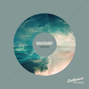 Vandaag (Original Mix) by Bakermat