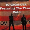 Dj Cross Ova Featuring The Throne Volume 1 Mp3
