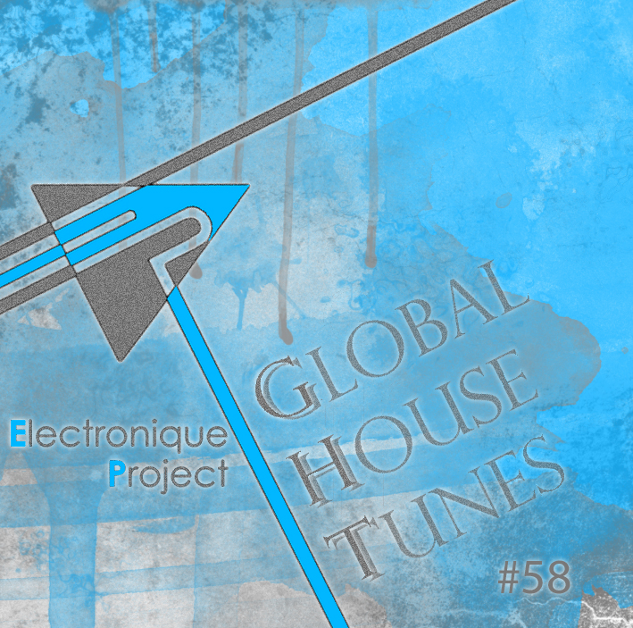 Electronique project global house tunes 58 free for Top house tunes