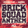 Mayhem x Antiserum - Brick Squad Anthem [FREE MP3 DOWNLOAD!]