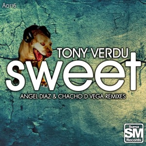Tony Verdu - Sweet (Angel Diaz Remix) SC