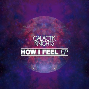 How I Feel (option4 Remix) by Galactik Knights