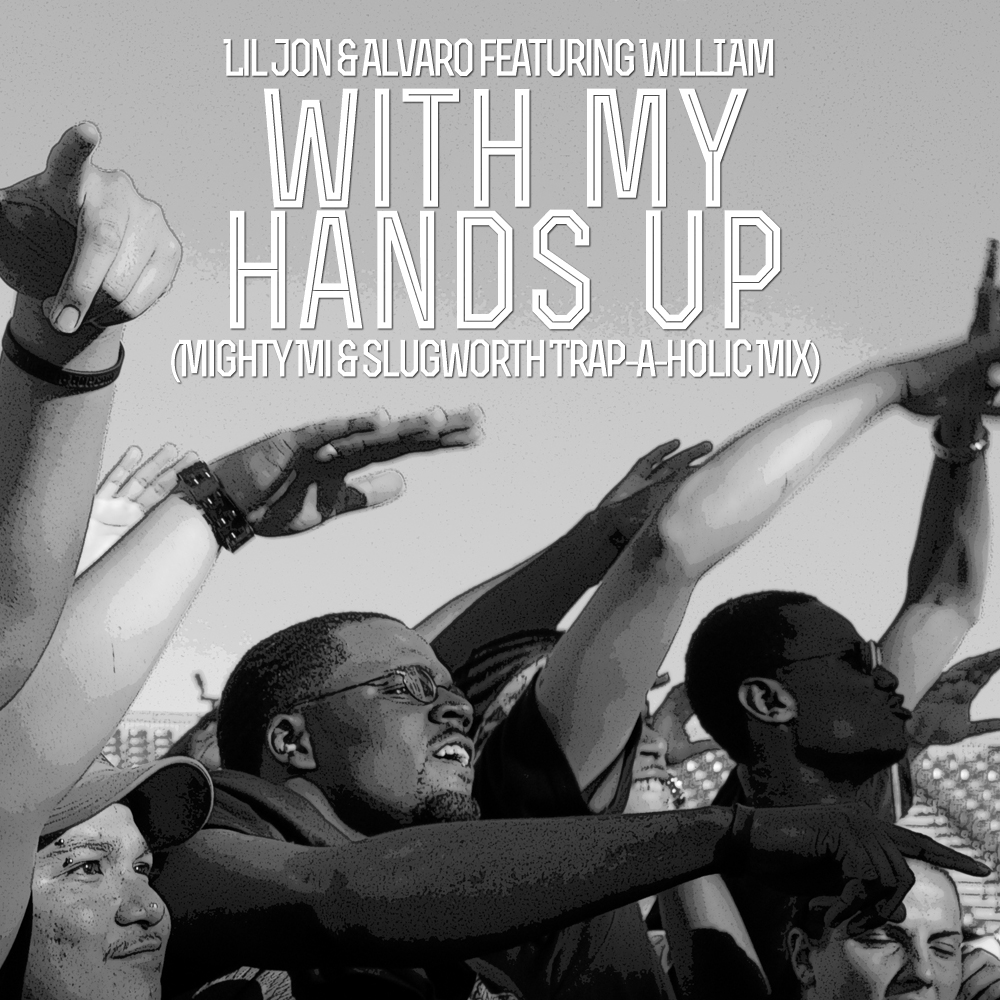 TRAP | Lil Jon - With My Hands Up (Mighty Mi & Slugworth Trap-A-Holic Mix)
