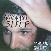 Jamaican Queens When You Sleep (My Bloody Valentine Cover) Artwork