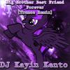 [B.B.B.F.F.] Big Brother Best Friend Forever (Trance Remix)