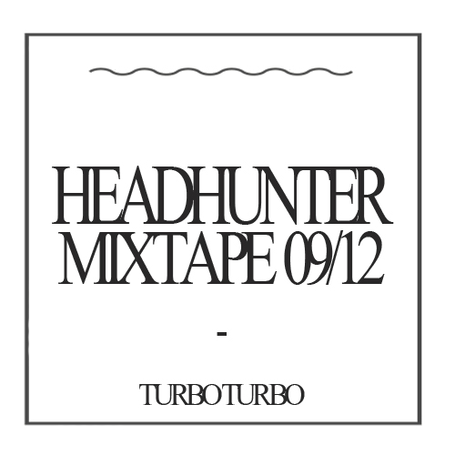 2012.09.13 - Turbo Turbo - Headhunter Mixtape (09.2012) Artworks-000030254639-6emi7r-original