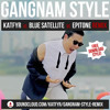 PSY - Gangnam Style (KATFYR vs Blue Satellite vs Epitone Remix) FREE DOWNLOAD