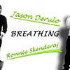 Jason Derulo - Breathing (Ronnie Skenderaj Remix)