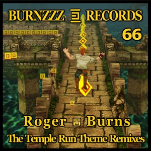 Roger Burns - The Temple Run Theme Remixes