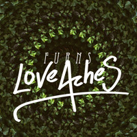 Listen to a new rock song Love Aches - Furns