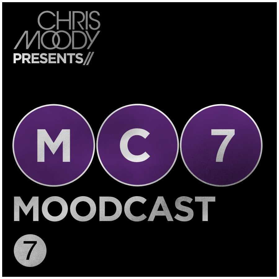 Chris Moody - Moodcast 7