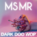 MS MR Dark Doo Wop Artwork