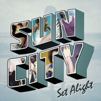 Sun City Set Alight Artwork
