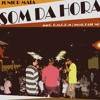 Junior Maia - Som Da Hora (part. B.M.C.K.M) [Single]