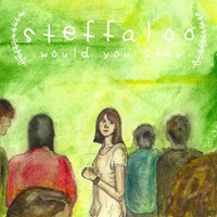Steffaloo Would You Stay Artwork