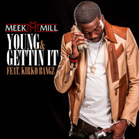 Listen to a new hiphop song Young and Gettin It - Meek Mill ft. Kirko Bangz