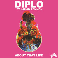Listen to a new electro song About That Life ft. Jahan Lennon - Diplo