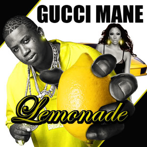 Lemonade (Huggy Bear Remix) - Gucci Mane