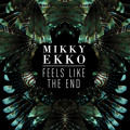 Mikky Ekko Feels Like the End Artwork