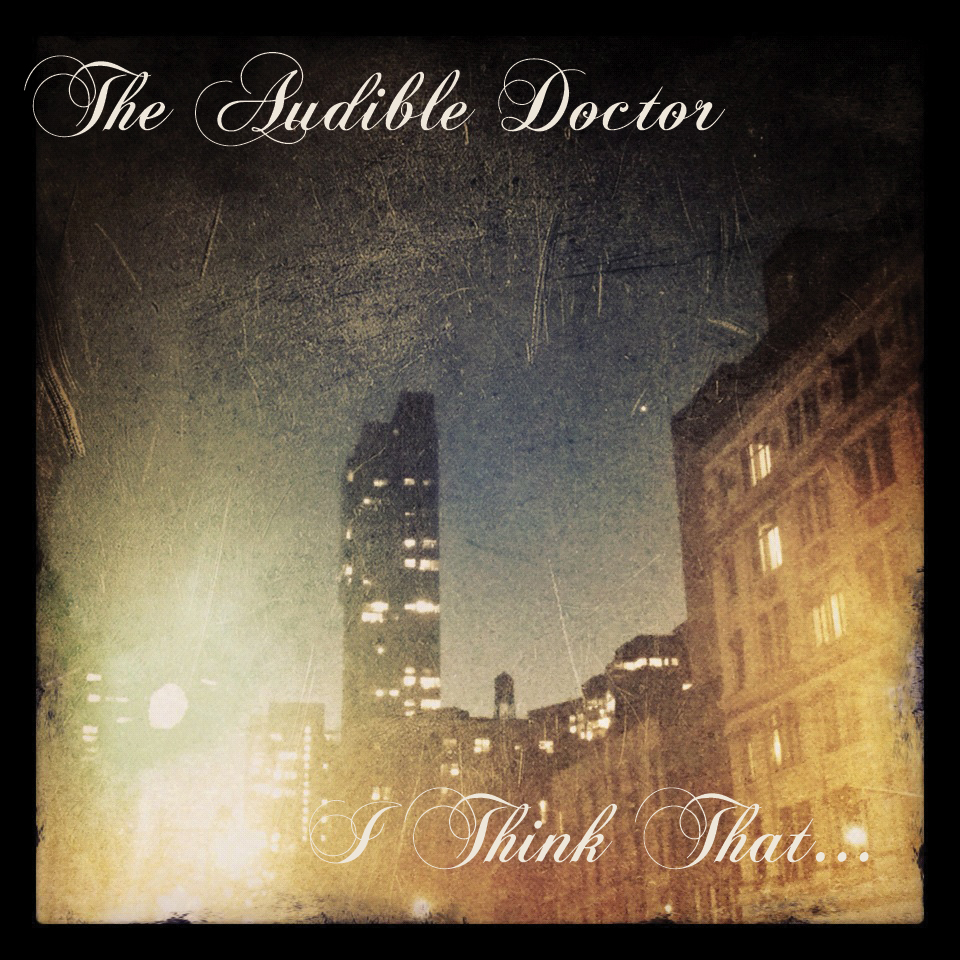 Descarga: Audible Doctor - I Think That...