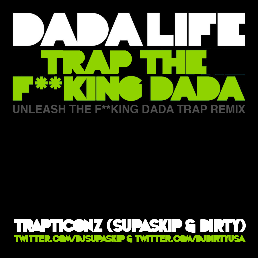 DJ Supa Skip - Trap The Fucking Dada