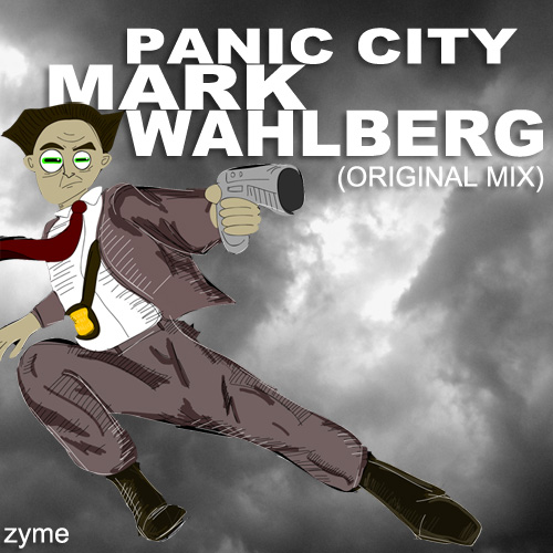 Panic City - Mark Wahlberg (Original Mix)