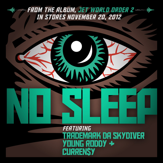 Trademark Da Skydiver, Young Roddy &amp; Curren$y &ndash; No Sleep