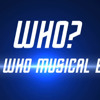WHO? - The Doctor Who Musical Experience. FULL VERSION