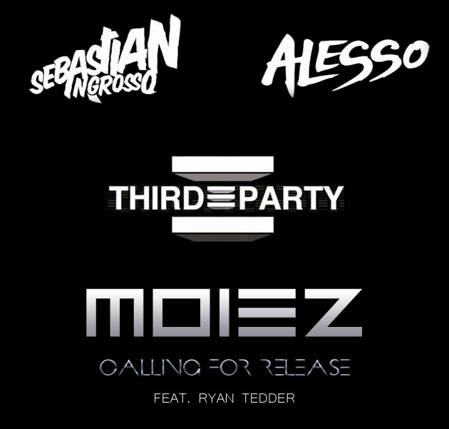Sebastian Ingrosso & Alesso Vs Third Party - Calling for Release (Moiez Bootleg)