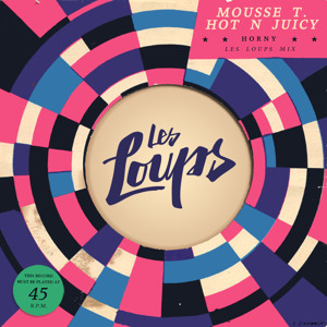 Horny (Les Loups Mix) by Mousse T. vs. Hot N Juicy
